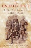 An Unlikely Hero: George Scott Robertson