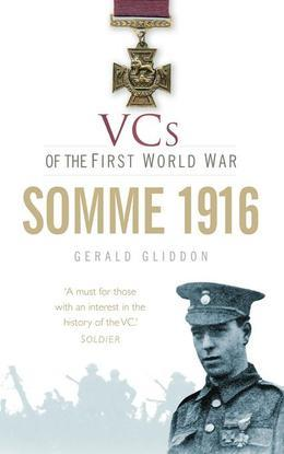 VCs of the First World War Somme 1916: Somme 1916