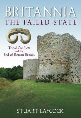 Britannia - The Failed State: Tribal Conflict and the End of Roman Britain