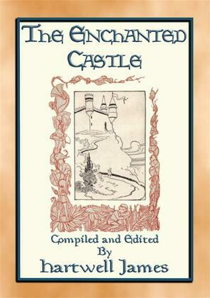 THE ENCHANTED CASTLE - 15 Illustrated Children's Stories