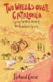Two Wheels Over Catalonia: Cycling the Back Roads of North-Eastern Spain