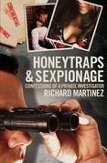 Honeytraps & Sexpionage: Confessions of a Private Investigator