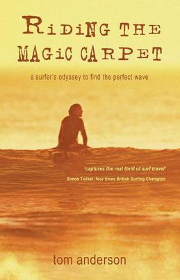 Riding the Magic Carpet: A Surfer's Odyssey to Find the Perfect Wave