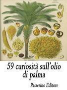59 curiosità sull'olio di palma