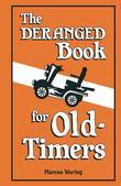 The Deranged Book for Old Timers
