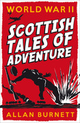 World War II: Scottish Tales of Adventure