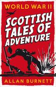 World War II: Scottish Tales of Adventure