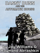 Danny Dunn and the Automatic House