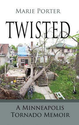 Twisted: A Minneapolis Tornado Memoir