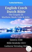 English Czech Dutch Bible - The Gospels III - Matthew, Mark, Luke & John