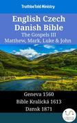 English Czech Danish Bible - The Gospels III - Matthew, Mark, Luke & John
