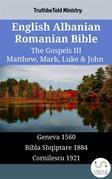 English Albanian Romanian Bible - The Gospels III - Matthew, Mark, Luke & John