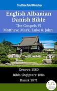English Albanian Danish Bible - The Gospels VI - Matthew, Mark, Luke & John