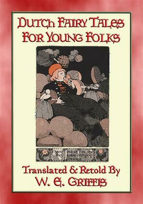 DUTCH FAIRY TALES FOR YOUNG FOLKS - 21 Illustrated Children's Stories
