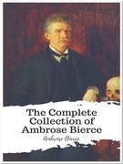 The Complete Collection of Ambrose Bierce