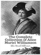 The Complete Collection of Alice Muriel Williamson