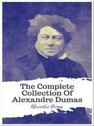 The Complete Collection Of Alexandre Dumas