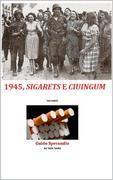 1945, sigarets e ciuingum