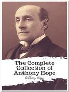 The Complete Collection of Anthony Hope