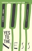 Yes to the Mess: Developing a Jazz Mindset for Leading in a Complex World