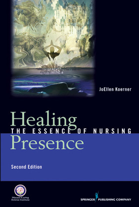 Healing Presence: The Essence of Nursing, Second Edition