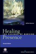 Healing Presence, Second Edition: The Essence of Nursing