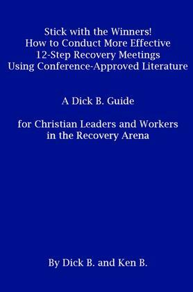 Stick with the Winners! How to Conduct More Effective 12-Step Recovery Meetings Using Conference-Approved Literature
