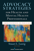 Advocacy Strategies for Health and Mental Health Professionals: From Patients to Policies