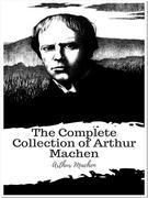 The Complete Collection of Arthur Machen