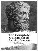 The Complete Collection of Aristophanes