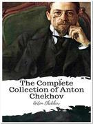 The Complete Collection of Anton Chekhov