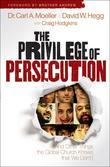 The Privilege of Persecution: And Other Things the Global Church Knows That We Don't