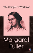 The Complete Works of Margaret Fuller