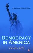 Democracy in America: Volumes 1&2