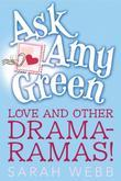 Ask Amy Green: Love and Other Drama-Ramas!