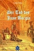 Der Tod des Juan Borgia