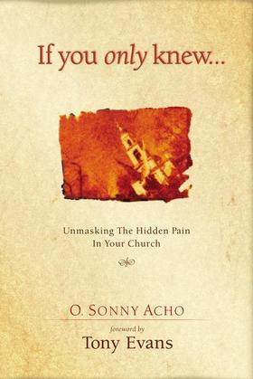 If You Only Knew: Unmasking the Hidden Pain in Your Church