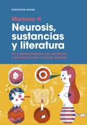 Neurosis, sustancias y literatura. 21 conversaciones con escritoras y escritores más o menos jóvenes