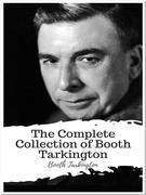 The Complete Collection of Booth Tarkington