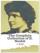 The Complete Collection of E. Nesbit