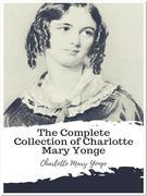 The Complete Collection of Charlotte Mary Yonge