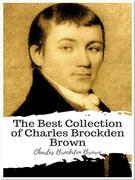 The Best Collection of Charles Brockden Brown