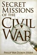 Secret Missions of the Civil War