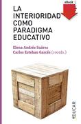 La interioridad como paradigma educativo
