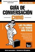 Guía de Conversación Español-Chino y mini diccionario de 250 palabras