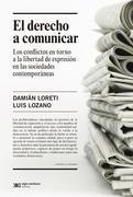El derecho a comunicar: los conflictos en torno a la libertad de expresión en las sociedades contemporáneas