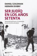Ser judío en los años setenta: Testimonios del horror y la resistencia durante la última dictadura