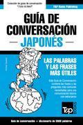 Guía de Conversación Español-Japonés y vocabulario temático de 3000 palabras