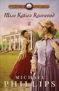 Miss Katie's Rosewood: A Novel