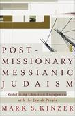 Postmissionary Messianic Judaism: Redefining Christian Engagement with the Jewish People